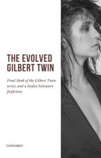 The Evolved Gilbert Twin ► TVD [5] by -voidPietro