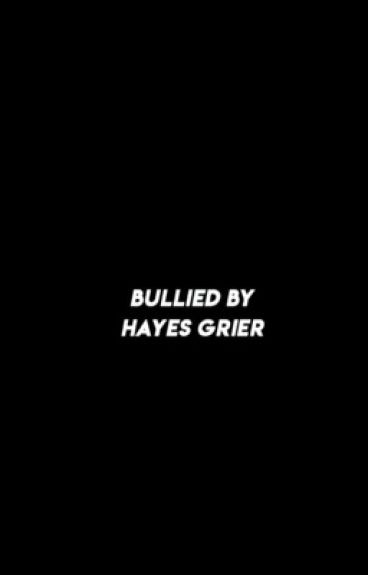 Bullied By Hayes Grier ↬ Hayes Grier