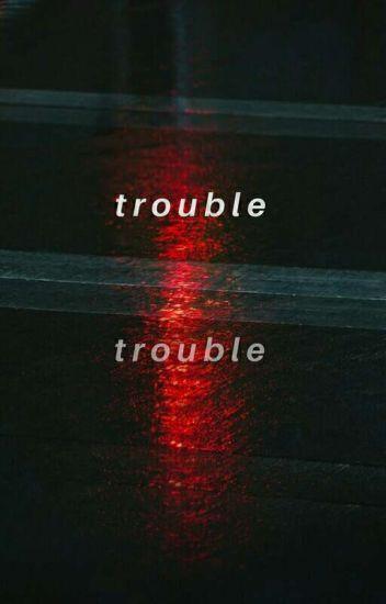 Trouble •T.1• || RapM.