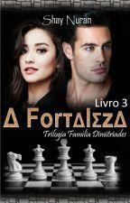 A Fortaleza\Livro 3 - PAUSADO by ShayNuran