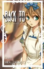 Back to Wonderland (Heart no kuni Alice fanfic) by blairanderson2001