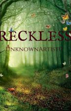 Reckless by UnknownArtist0