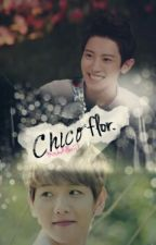 Chico Flor || ChanBaek by MitcheKiller117