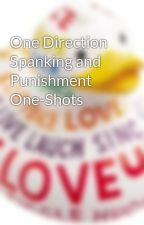 One Direction Spanking and Punishment One-Shots by bambootree300