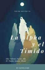 LA ALPHA Y EL TÍMIDO by marielopez_1998
