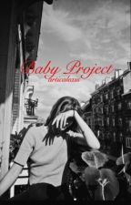 Baby Project • cth by articalexis