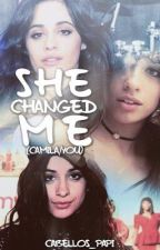 She Changed Me Camila/You by Cabellos_Papi