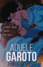Aquele Garoto  (Romance Gay)  by Mr_Calvert00