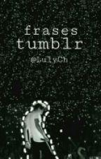 Frases Tumblr >> sad by b0r1ngpr1nc3s