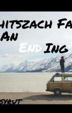 An ENDing (Bruhitszach Fanfic) by BruhitsChrissy
