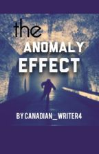 The Anomaly Effect by canadian_writer4
