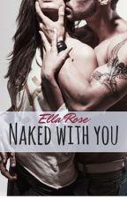 Naked With You by AuthorEllaRose