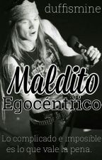 Maldito Egocéntrico {Axl Rose} by duffismine