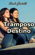 Tramposo Destino by bardogabrielle