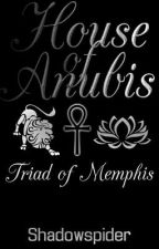 House of Anubis: Triad of Memphis by shadowspider