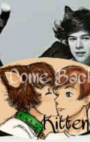 Come back, kitten - Larry Stylinson (Hybrid!Harry)