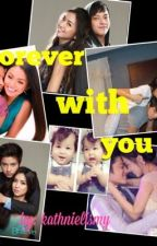 Forever With You.  [kathniel ff.] by vamps1321
