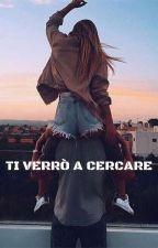 """""""Ti Verrò A Cercare"""" by VivianaCarta"""