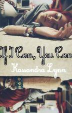 If I Can, You Can by KassandraLynn