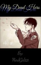 Levi x Dying!Reader by NerdGirl121