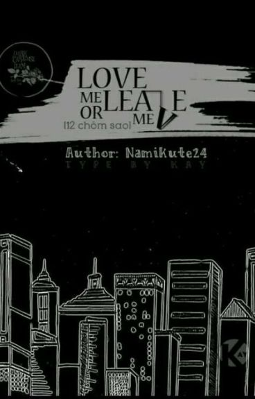 ( 12 chòm sao) Love me or leave me?