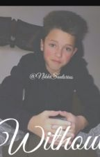 Without| Jacob Sartorius FF| by NikkiDallass