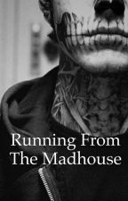   Running From The Madhouse   by _ssimoo_