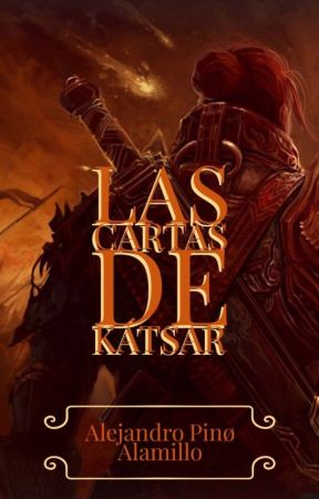 Las Cartas de Kátsar by AlejandroPinoAlamill