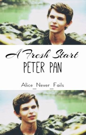 A Fresh Start (Peter Pan X Reader)