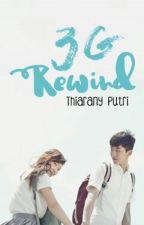 3G : Rewind by thiaranyputri