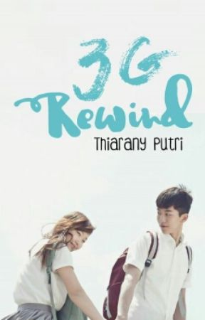 3G : Rewind [ON HOLD] by thiaranyputri