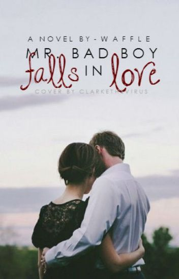 Makes a bad love what in boy fall 10 Reasons