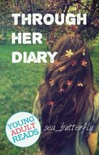 Through Her Diary (HOLD) by sea_butterfly