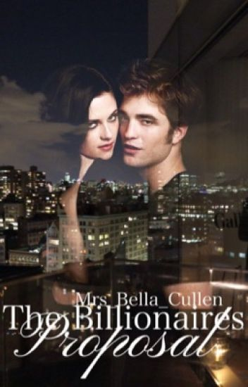 The Billionaire's proposal (twilight-Fanfiction)