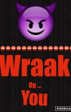 Wraak Op ... You? by xLunaaa