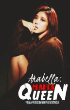 Arabella: Mafia Queen by Serialstrange