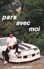 Pars Avec Moi by chaoticflames