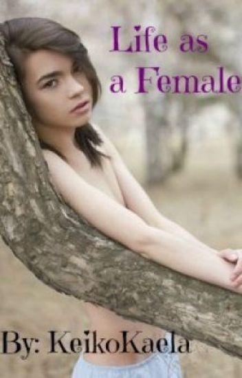 Life as a Female [BoyxBoy, Slash, Trans]