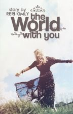 The World With You by rrkimly