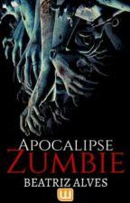 Apocalipse Zumbie by uma-potterhead