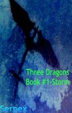 Three Dragons Book 1 - Storm by Serpex