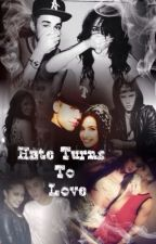 Hate Turns To Love (Justin Bieber Love Story) by moonlightspurpose