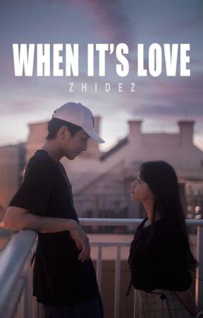 WHEN IT'S LOVE (Published) by zhidez