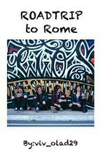 Roadtrip To Rome -My Dreams- by Viv_dalo29