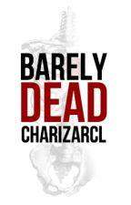 Barely Dead by charizarcl