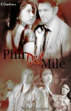 Phir Dil Mile( On Hold) by NehalSajnani