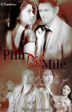 Phir Dil Mile by NehalSajnani