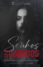 Sonhos Roubados (Livro Bônus) by BielaSwag