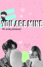 You Are Mine [Sehun ff] by elsye_ferawati