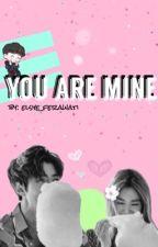 You Are Mine [Sehun ff] by elsyeferawati1
